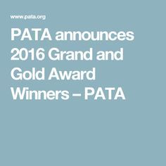 PATA announces 2016 Grand and Gold Award Winners – PATA