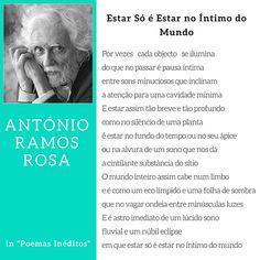 António Ramos Rosa - Estar só é estar no íntimo do Mundo