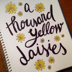 Hand lettering: A thousand yellow daisies. One of my favourite Gilmore Girls quotes. more at deborahpiragibe.com