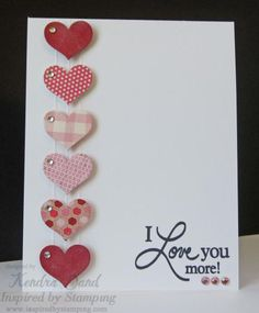 handmade Valentine ... Love You More ... clean and simple ... one layer ... column of hearts punched from small print papers ... each with a little gem ...