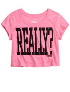 Really? Cropped Graphic Tee from Justice! I thought this was funny! Really? haha