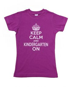Take a look at this Plum  Keep Calm and Kindergarten On  Tee - Toddler b86c28278