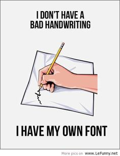 Funny pictures about Bad Handwriting? I Don't Think So. Oh, and cool pics about Bad Handwriting? I Don't Think So. Also, Bad Handwriting? I Don't Think So photos. Just For Laughs, Just For You, Thing 1, Motivation, Laugh Out Loud, The Funny, I Laughed, Decir No, Laughter