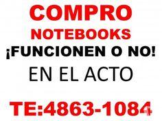 COMPRO   NET Y NOTEBOOKS¡¡¡FUNCIONEN O NO!! TE:4863-1084 http://palermo.clasiar.com/te4372-3444-compro-pcsmonitores-lcd-net-y-notebooksfuncionen-id-157507