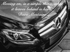 Moving on, is a simple thing, what it leaves behind is hard. Dave Mustaine #SundayMotivational #StanmarMotors