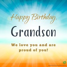 from your hi tech grandma and grandpa birthday wishes for my grandson Grandson Birthday Quote . the top 20 Ideas About Grandson Birthday Quote . Happy Birthday For Him, Happy Birthday Wishes Cards, Happy Birthday Beautiful, Birthday Wishes For Myself, Happy Birthday Pictures, Birthday Blessings, Birthday Greetings, Congratulations Greetings, Happy Birthdays