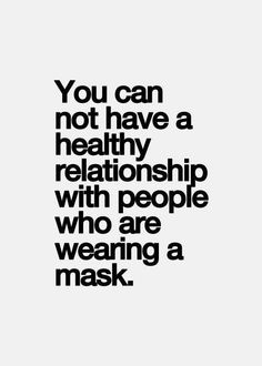 Get rid of the mask! Show everyone who you truly are. Only way I might respect you. I knew what you were when you first walked in, just hoped it wasn't true...gave you a chance & now I regret that...