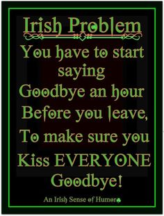Have you ever tried leaving an irish get together