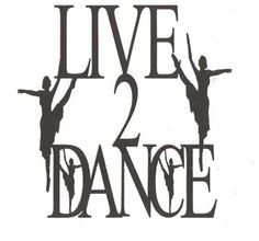 Live 2 dance word silhouette by hilemanhouse on Etsy, $2.95