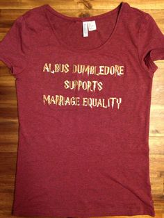"Harry Potter Inspired Shirt ""Albus Dumbledore Supports Marriage Equality"" on Etsy, $22.50"