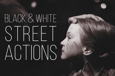 Free Download B&W Street Photograpy Photoshop Actions – PRESETS GALORE