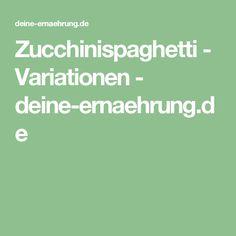 Zucchinispaghetti - Variationen - deine-ernaehrung.de