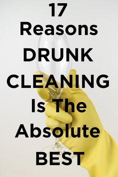 17 Reasons Drunk Cleaning Is The Absolute Best. And because it's so true. Drunken clean then a nice nap.