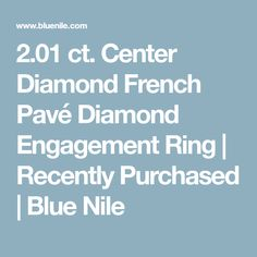 2.01 ct. Center Diamond French Pavé Diamond Engagement Ring | Recently Purchased | Blue Nile