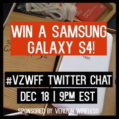Ad. Join us tonight for a Twitter chat with our client Verizon Wirless -- one winner gets a Samsung Galaxy S4! #VZWFF #fitfluential #fftech #mobile