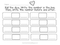 Roll a dice, (or maybe use number cards with larger numbers), and write the # before and after