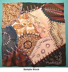 Leslie Levison's Crazy Quilt Patchwork Block On-line Class - excellent tutorial on czyqlt. and the embroidery stitches to complete the look.
