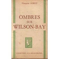 Ombres Sur Wilson-Bay de Dorys, Françoise