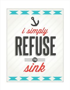 I Simply Refuse to Sink.