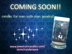 Coming soon!!  How exciting!!  #jewelryincandles #for him #gift www.jewelryincandles.com/store/candyrayne