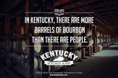 We have more barrels of bourbon than we do people | Community Post: The Top 10 Greatest Things About Kentucky