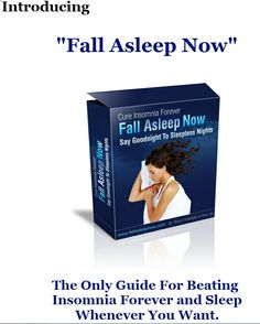 Fall Asleep Fast Now Cure Insomnia Forever And Finally Say Goodnight To Sleepless Nights Learn How Get The Rest You Deserve