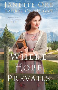 Where Hope Prevails [Return to the Canadian West #3] by Janette Oke & Laurel Oke Logan