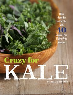 Crazy for Kale offers 40 wholesome recipes that make the most of kale in everything from salads to main dishes to snacks and sweet treats. Whether you're a longtime kale lover or new on the leafy green scene, you'll find yourself making these healthy recipes again and again. Dairy Free Kale Recipes, Paleo Recipes, Real Food Recipes, Yummy Recipes, Dessert Recipes, Sin Gluten, Gluten Free, Healthy Life, Healthy Eating