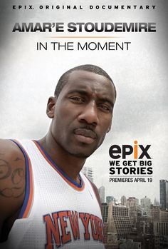 da252c71ee2a sport · Key art promoting the premiere on EPIX of a documentary about Amar e  Stoudemire of