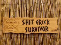 "shit creek survivor 20"" - Tiki Bar Signs by The Village Idiot"