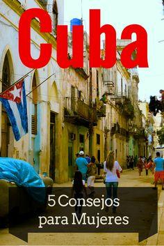 5 Consejos para Mujeres que vayan solas a Cuba