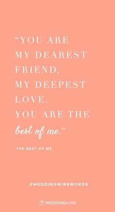"""soulmate24.com Love quote idea - """"You are my dearest friend, my deepest love. You are the best of me.""""- The Best of Me - love quotes from…"""