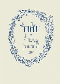 I think it's time for new things, don't you? by Lauren Fowler