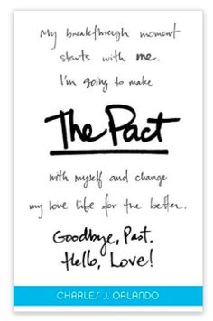The Pact: Goodbye, Past. Hello, Love! By Charles J. Orlando