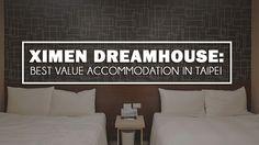 Ximen Dreamhouse: Best Value Accommodation in Taipei, Taiwan