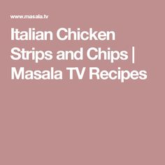 Italian Chicken Strips and Chips | Masala TV Recipes