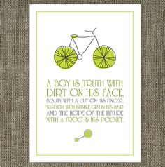 *this one! Baby boy bike nursery art printable. Featuring bicycle illustration and little boy quote.