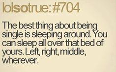Haha!   I love sleeping around!