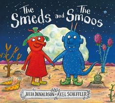 Buy The Smeds and the Smoos by Julia Donaldson, Axel Scheffler from Waterstones today! Click and Collect from your local Waterstones or get FREE UK delivery on orders over Julia Donaldson Books, Gruffalo's Child, Axel Scheffler, Romeo Und Julia, Nonsense Words, The Gruffalo, Love Conquers All, Markus Zusak, Book Catalogue