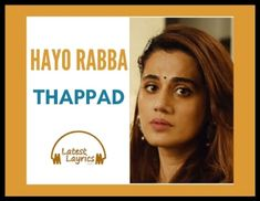 "Hayo rabba Hindi song lyrics are taken from the album of thappad which is new movies Announce the lyric movie melody ""Hayo Rabba "" from the film Mp3 Song, Song Lyrics, New Movies 2020, Bollywood Movie Songs, Song Hindi, Hindi Video, Song List, Saddest Songs, News Songs"