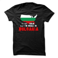 IN THE USA BUT MADE IN BULGARIA - #design shirts #mens t shirt. SIMILAR ITEMS => https://www.sunfrog.com/States/IN-THE-USA-BUT-MADE-IN-BULGARIA.html?60505