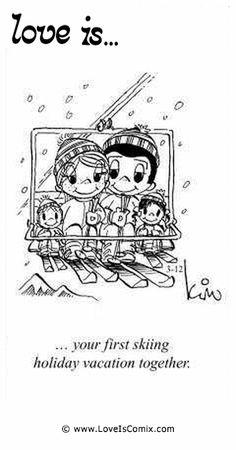 El amor es ... tus primeras vacaciones de esquí juntos.