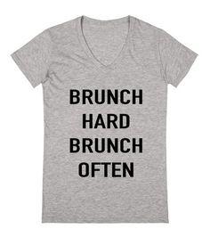 Brunch Hard Brunch Often
