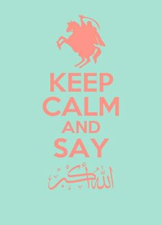 Keep calm and say Allahu akbar Islam Religion, Morning Quotes, Islamic Quotes, Keep Calm, Quran, Worship, Lol, Sayings, Stay Calm