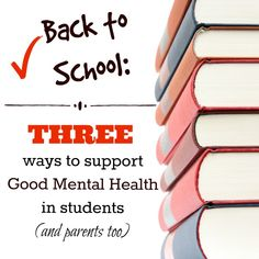 Back to School: 3 ways to support good mental health in students (and parents too) - Good Mental Health LLC Mental Health In Schools, Mental Health Counseling, Good Mental Health, Mental Health Awareness, Good Grades, Third Way, Trauma, Back To School, Coaching