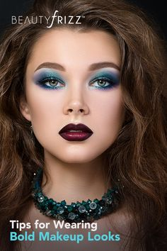 Tips for Wearing Bold Makeup Looks
