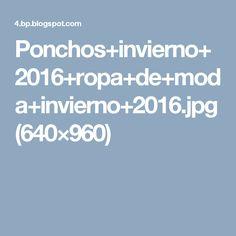 Ponchos+invierno+2016+ropa+de+moda+invierno+2016.jpg (640×960)