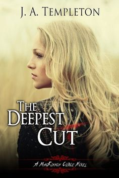 The Deepest Cut (MacKinnon Curse novel Book 1) by J.A. Templeton http://www.amazon.com/dp/B0058HTU0G/ref=cm_sw_r_pi_dp_.cVPvb0SZ2ZQB