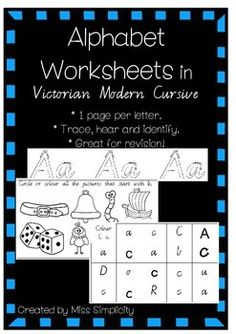 Alphabet Worksheets in Vic Modern Cursive FontGreat for Kindy/Pre-Primary/Reception * 1 page per letter.* Trace each letter, hear (initial sound recognition) and identify (from a group of letters with mixed fonts).* Great for revision!Please feel free to follow me on Facebook - just search for Miss Simplicity's classroomTags: phonics, alphabet, practise, worksheets, Australian