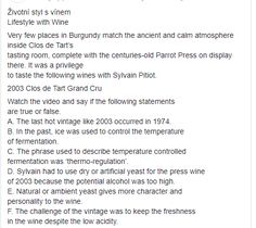 Go on youtube.com and find S2_P4.5-Clos de Tart_2003 Grand Cru and say if the following statements are true or false.